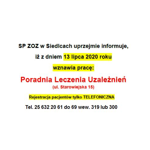 Uprzejmie informuje, iż zdniem 13 lipca 2020 roku wznawia pracę Poradnia Leczenia Uzależnień (ul.Starowiejska 15)
